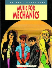 Love And Rockets Vol.1: Music For Mechanics, Paperback Book