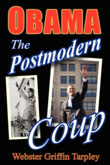 Obama - The Postmodern Coup : Making of a Manchurian Candidate, Paperback Book