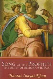 Song of the Prophets : The Unity of Religious Ideals, Paperback / softback Book