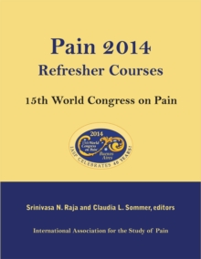 Pain 2014 Refresher Courses: 15th World Congress on Pain : 15th World Congress on Pain, Paperback Book