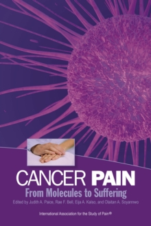 Cancer Pain : From Molecules to Suffering, Paperback Book