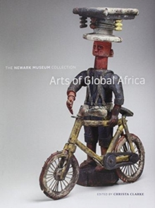 Arts of Global Africa : The Newark Museum Collection, Hardback Book