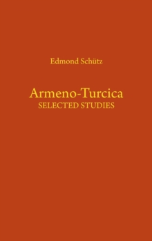 Armeno-Turcica. Selected Studies, Hardback Book