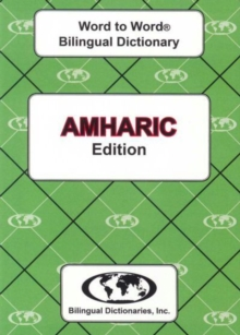 English-Amharic & Amharic-English Word-to-Word Dictionary : Suitable for exams, Paperback Book