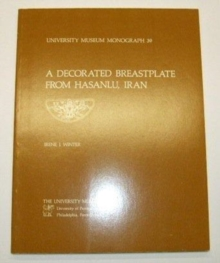 Hasanlu Special Studies, Volume I : A Decorated Breastplate from Hasanlu, Iran, Paperback / softback Book