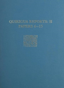 Quirigua Reports, Volume II : Papers 6-15, Hardback Book