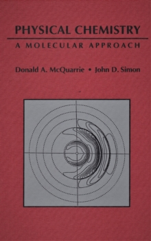 Physical Chemistry: A Molecular Approach, Hardback Book