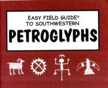 Easy Field Guide to Southwestern Petroglyphs, Paperback / softback Book