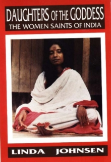 Daughters of the Goddess : The Women Saints of India, Paperback / softback Book