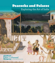 Peacocks and Palaces: Exploring the Art of India, Hardback Book