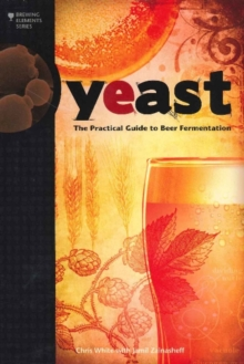 Yeast : The Practical Guide to Beer Fermentation, Paperback Book