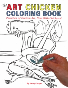 The Art Chicken Coloring Book : Parodies of Modern Art, Now With Chickens!, Paperback / softback Book