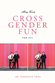 Miss Vera's Cross Gender Fun For All, Paperback Book