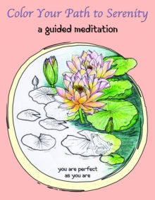Color Your Path to Serenity : A Guided Meditation, Paperback / softback Book