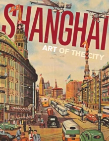 Shanghai: Art of the City, Paperback / softback Book