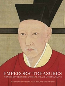 Emperors' Treasures : Chinese Art from the National Palace Museum, Taipei, Paperback / softback Book