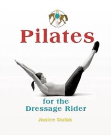 Pilates : For the Dressage Rider, Hardback Book