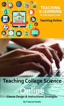 Teaching College Science Online : Course Design & Instructional Strategies, Paperback Book