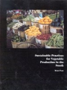 Sustainable Practices for Vegetable Production in the South, Paperback / softback Book