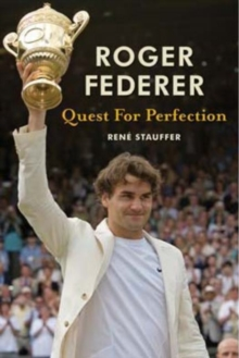 Roger Federer Quest for Perfection (revised paperback), Paperback / softback Book