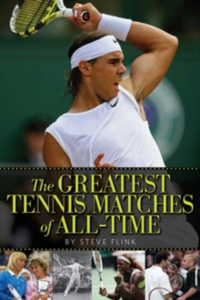 Greatest Tennis Matches of All Time, Hardback Book
