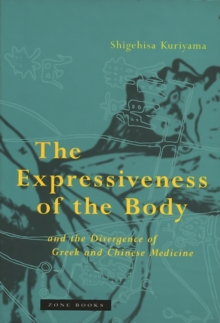 The Expressiveness of the Body and the Divergence of Greek and Chinese Medicine, Paperback Book