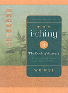 The I Ching : The Profound and Timeless Classic of Universal Wisdom, Paperback / softback Book