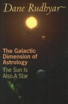 Galactic Dimension of Astrology : The Sun in Also a Star, Paperback / softback Book