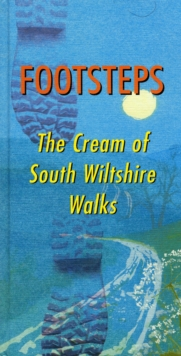 Footsteps : The Cream of South Wiltshire Walks, Hardback Book
