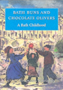Bath Buns and Chocolate Olivers : A Bath Childhood, Paperback Book