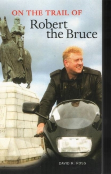 On the Trail of Robert the Bruce, Paperback Book