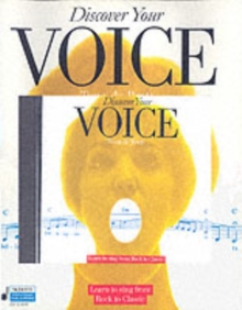 Discover Your Voice : Learn to Sing from Rock to Classic, Mixed media product Book