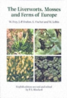 The Liverworts, Mosses and Ferns of Europe, Hardback Book