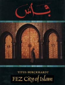 Fez : City of Islam, Hardback Book