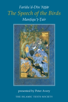 The Speech of the Birds : Mantiqu't-Tair, Hardback Book