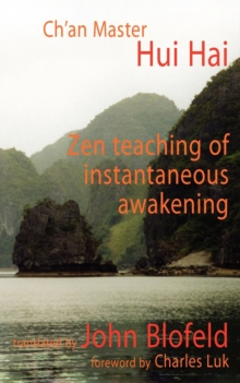 The Zen Teaching of Instantaneous Awakening : Being the Teaching of the Zen Master, Hui Hai, Known as the Great Pearl, Paperback / softback Book