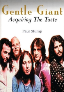 Gentle Giant : Acquiring the Taste, Hardback Book