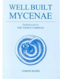Well Built Mycenae : Fasc. 36: The Hellenistic Dye-Works, Paperback / softback Book