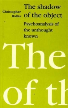 Shadow of the Object : Psychoanalysis of the Unthought Known, Paperback Book