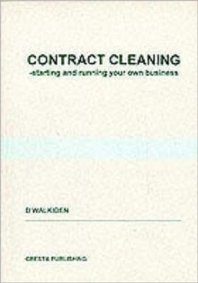 Contract Cleaning : Starting and Running Your Own Business, Paperback Book