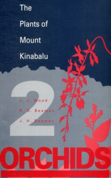 Plants of Mount Kinabalu Volume 2, The : Orchids, Paperback / softback Book