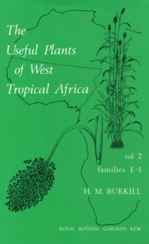 Useful Plants of West Tropical Africa Volume 2, The : Families E-I, Hardback Book