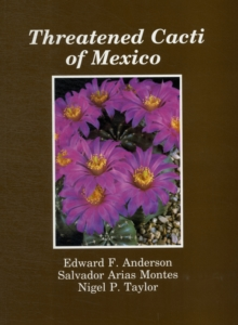 Threatened Cacti of Mexico, Paperback / softback Book