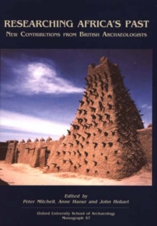 Researching Africa's Past : New contributions from British Archaeologists, Hardback Book