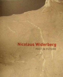 NICOLAUS WIDERBERG: PAST IN FUTURE, Paperback Book