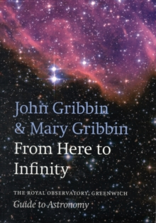 From Here to Infinity : The Royal Observatory Greenwich Guide to Astronomy, Paperback Book