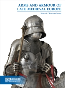 Arms and Armour of Late Medieval Europe, Paperback Book