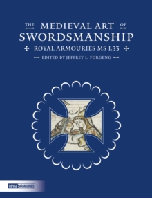 The Medieval Art of Swordsmanship : Royal Armouries MS I.33, Hardback Book