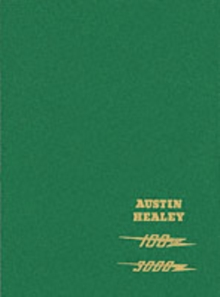 Austin Healey 100/6 and 3000 Workshop Manual : Covers 100/6, 3000 Marks I and II Plus Mark II and III Sports Convertible Series BJ7 and BJ8 - Detailed Upkeep and Repair, Tools, General Information, Hardback Book
