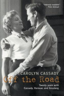 Off The Road : Twenty Years with Cassady, Kerouac and Ginsberg, Paperback / softback Book